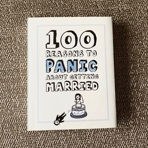 100 Reasons To Panic About Getting Married Book